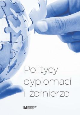 okładka Politycy, dyplomaci i żołnierze, Ebook | Dariusz Jeziorny, Sławomir M., Radosław Paweł