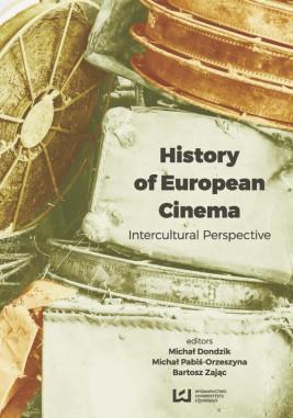 okładka History of European Cinema, Ebook | Michał Dondzik, Michał Pabiś-Orzeszyna, Bartosz Zając