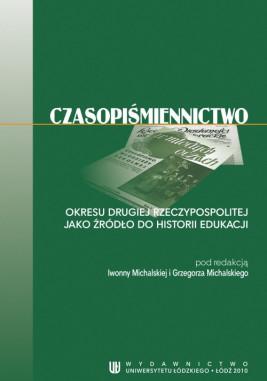 okładka Czasopiśmiennictwo okresu Drugiej Rzeczypospolitej jako źródło do historii edukacji, Ebook | Grzegorz  Michalski, Iwonna  Michalska