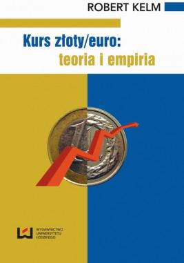 okładka Kurs złoty/euro: teoria i empiria, Ebook | Robert Kelm
