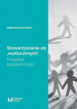 okładka Stowarzyszanie się wykluczonych, Ebook | Małgorzata Kostrzyńska