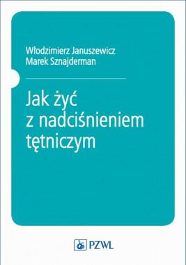 okładka Jak żyć z nadciśnieniem tętniczym, Ebook | Włodzimierz Januszewicz, Marek Sznajderman
