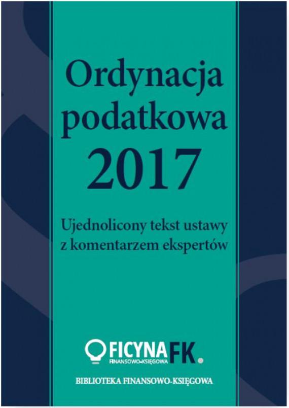 okładka Ordynacja podatkowa 2017. Ujednolicony tekst ustawy z komentarzem ekspertówebook | EPUB, MOBI | Praca Zbiorowa