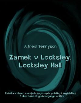okładka Zamek w Locksley. Locksley Hall, Ebook | Alfred Tennyson