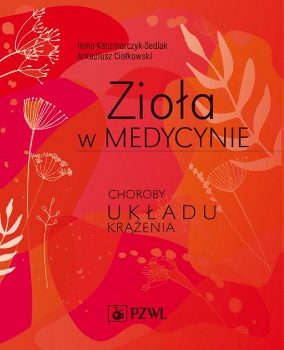 okładka Zioła w medycynie. Choroby układu krążeniaebook | EPUB, MOBI | Ilona  Kaczmarczyk-Sedlak, Arkadiusz  Ciołkowski