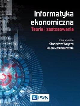 okładka Informatyka ekonomiczna. Teoria i zastosowania, Ebook | Praca Zbiorowa