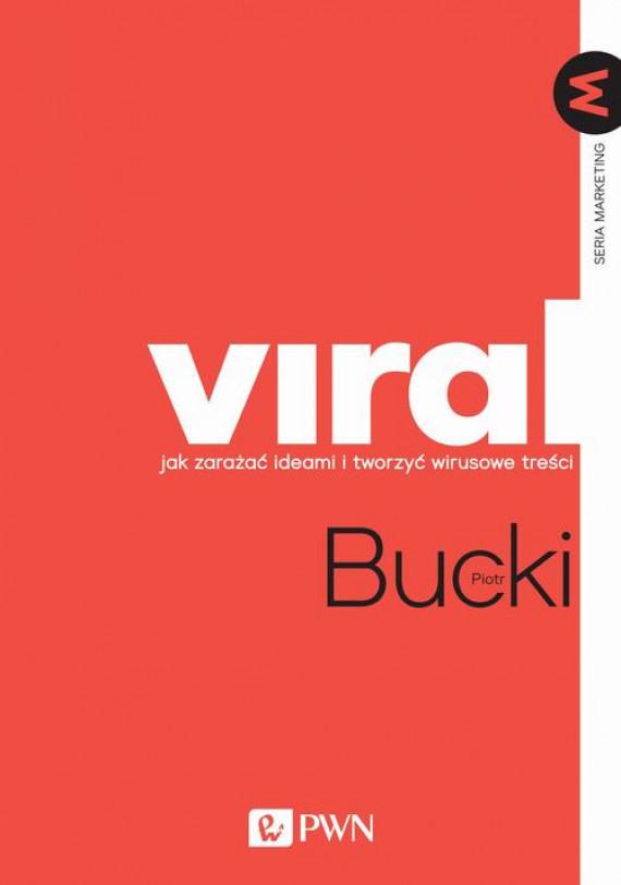 okładka VIRAL Jak zarażać ideami i tworzyć wirusowe treściebook | EPUB, MOBI | Piotr  Bucki