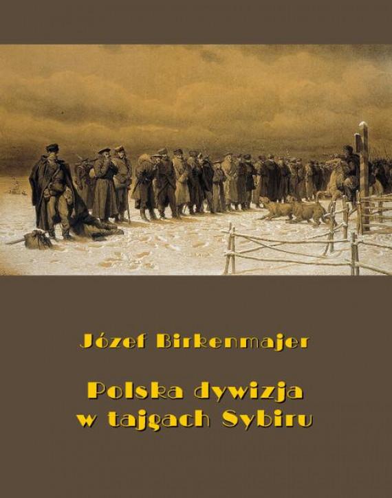 okładka Polska dywizja w tajgach Sybiruebook | EPUB, MOBI | Józef Birkenmajer