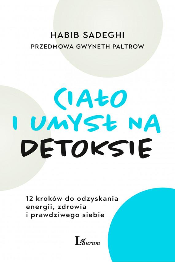 okładka Ciało i umysł na detoksieebook   EPUB, MOBI   Gwyneth Paltrow, Habib Sadeghi