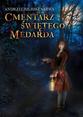 okładka Cmentarz Świętego Medarda, Ebook | Andrzej  Sarwa