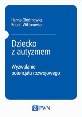 okładka Dziecko z autyzmem, Ebook | Hanna  Olechnowicz, Robert Wiktorowicz