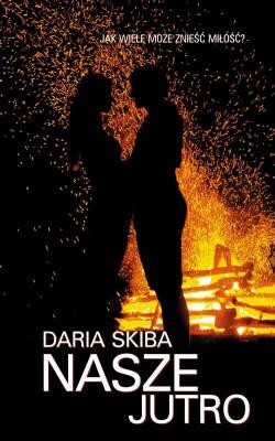 okładka Nasze jutro, Ebook   Daria  Skiba