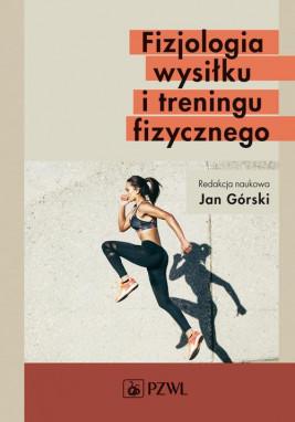 okładka Fizjologia wysiłku i treningu fizycznego, Ebook   Jan  Górski