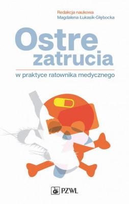 okładka Ostre zatrucia w praktyce ratownika medycznego, Ebook | Magdalena Łukasik-Głębocka