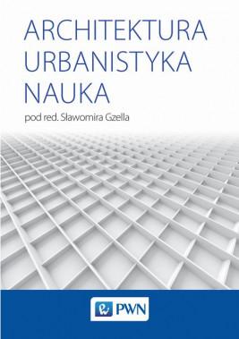 okładka Architektura Urbanistyka Nauka, Ebook | Sławomira Gzella