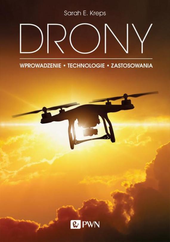 okładka DRONY. Wprowadzenie. Technologie. Zastosowaniaebook | EPUB, MOBI | Sarah E.