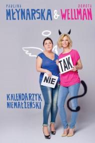 okładka Kalendarzyk niemałżeński. Ebook   EPUB,MOBI   Paulina Młynarska, Dorota Wellman