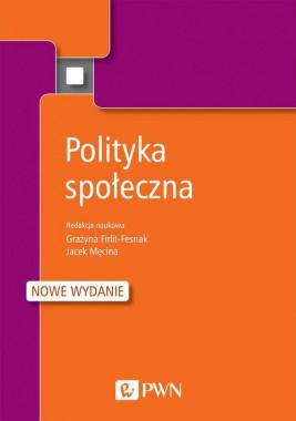 okładka Polityka społeczna, Ebook | Grażyna Firlit-Fesnak, Jacek Męcina