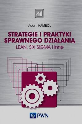 okładka Strategie i praktyki sprawnego działania Lean Six Sigma i inne, Ebook | Adam  Hamrol