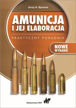 okładka Amunicja i jej elaboracja. Praktyczny poradnik, Ebook | Jerzy A.