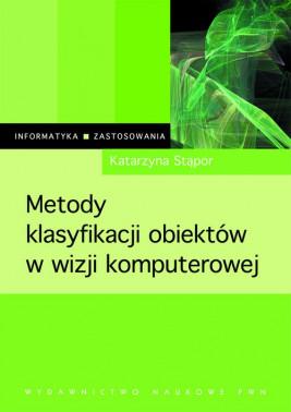 okładka Metody klasyfikacji obiektów w wizji komputerowej, Ebook | Katarzyna Stąpor