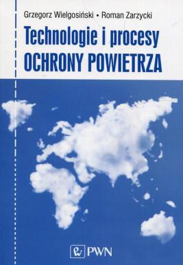 okładka Technologie i procesy ochrony powietrza, Ebook | Roman Zarzycki, Grzegorz Wielgosiński