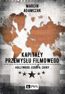 okładka Kapitały przemysłu filmowego, Ebook | Marcin Adamczak