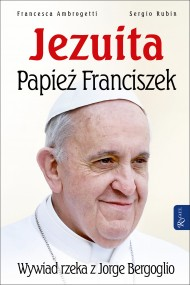 okładka Jezuita. Papież Franciszek. Ebook | EPUB,MOBI | Sergio Rubin, Francesca Ambrogetti