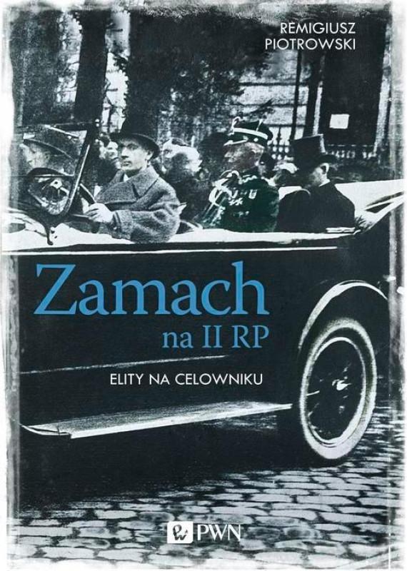 okładka Zamach na II RPebook | EPUB, MOBI | Remigiusz Piotrowski