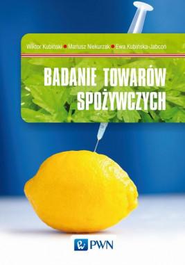 okładka Badanie towarów spożywczych, Ebook | Ewa  Kubińska-Jabcoń, Mariusz  Niekurzak, Wiktor  Kubiński