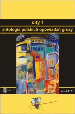 okładka City 1. Antologia polskich opowiadań grozy, Ebook | Praca Zbiorowa