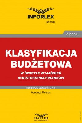 okładka Klasyfikacja budżetowa w kontekście wyjaśnień Ministerstwa Finansów, Ebook | Ireneusz Rosiek
