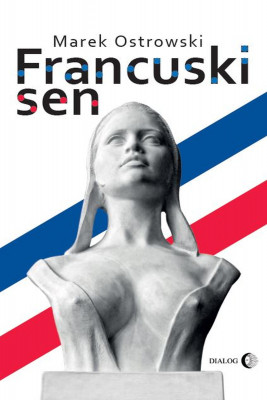 okładka Francuski sen, Ebook | Marek Ostrowski