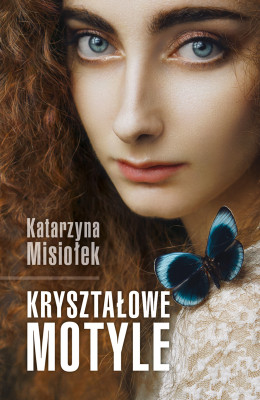 okładka Kryształowe motyle, Ebook | Katarzyna  Misiołek