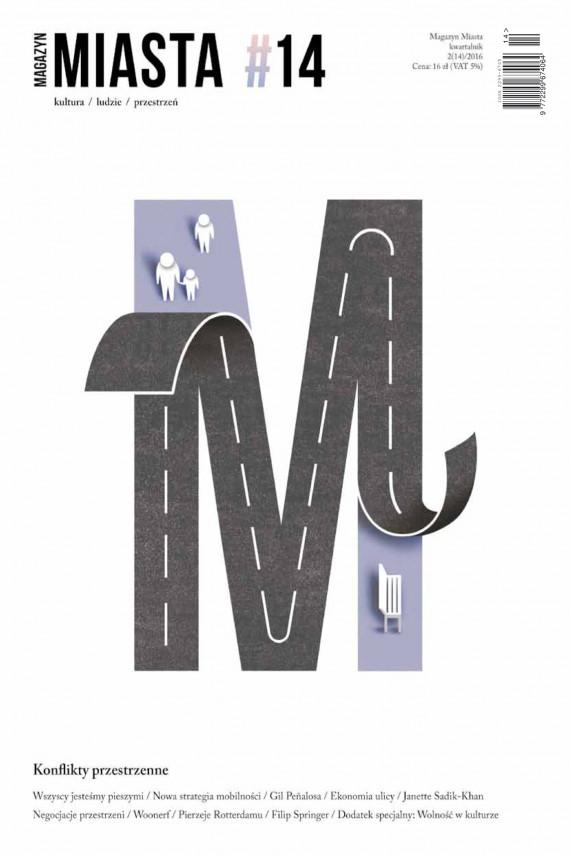 okładka Magazyn Miasta 14ebook | EPUB, MOBI | Filip Springer, Janette Sadik-Khan  Seth Solomonow, Obarska Martyna, Mycielski Maciej, Adamowicz Paweł, Żakowska Marta, Paweł Jaworski, Artur Celiński, Jacek Grunt-Mejer, Gil Peñalosa, Wojciech Makowski, Jacek Robert Moritz