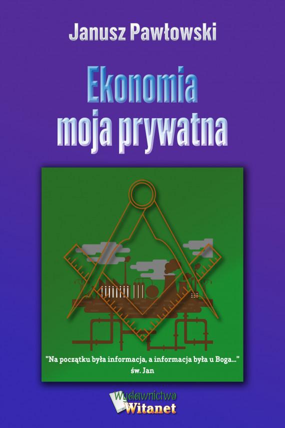 okładka Ekonomia moja prywatnaebook | EPUB, MOBI | Janusz  Pawłowski
