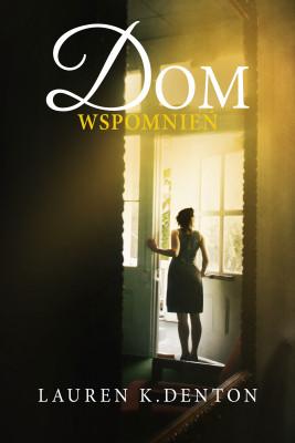 okładka Dom wspomnień, Ebook | Lauren K. Denton