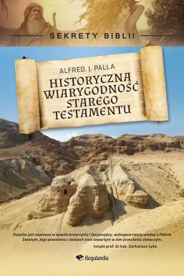 okładka Sekrety Biblii - Historyczna wiarygodność Starego Testamentu, Ebook | Alfred J. Palla