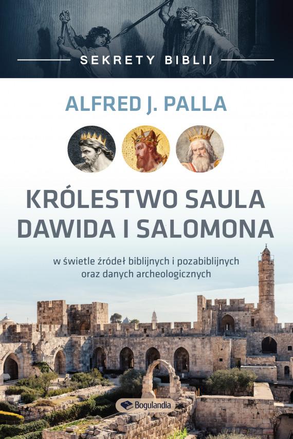 okładka Sekrety Biblii - Królestwo Saula Dawida i Salomonaebook   EPUB, MOBI   Alfred J. Palla