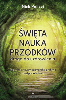 okładka Święta nauka przodków – droga do uzdrowienia - PDF, Ebook | Nick Polizzi