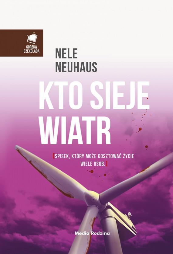 okładka Kto sieje wiatrebook | EPUB, MOBI | Nele Neuhaus, Anna Urban, Miłosz  Urban