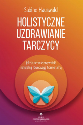 okładka Holistyczne uzdrawianie tarczycy, Ebook | Hauswald Sabine