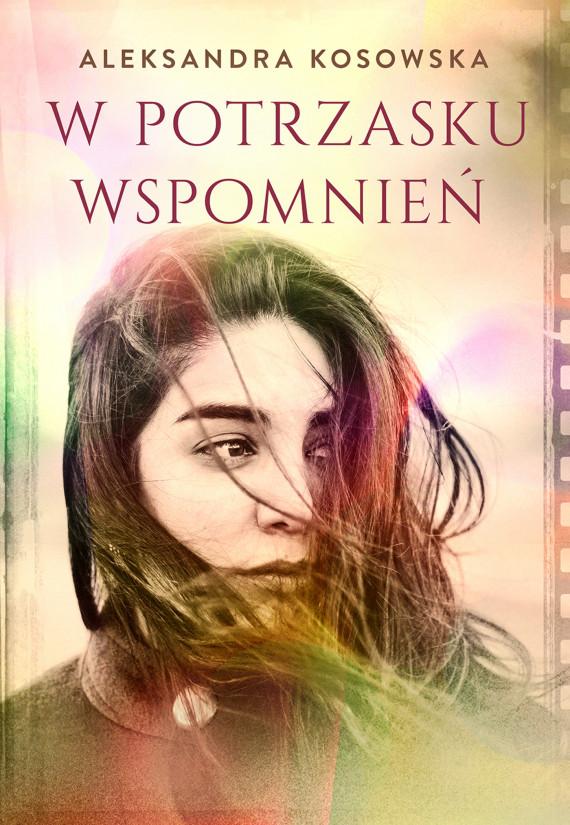 okładka W potrzasku wspomnieńebook | EPUB, MOBI | Aleksandra Kosowska