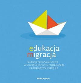 okładka Edukacja migracja. Edukacja międzykulturowa w kontekście kryzysu migracyjnego z perspektywy krajów V4, Ebook | autor zbiorowy