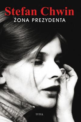 okładka Żona prezydenta, Ebook | Chwin Stefan