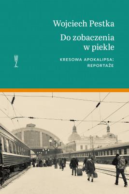 okładka DO ZOBACZENIA W PIEKLE, Ebook | Wojciech Pestka