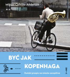 okładka Być jak Kopenhaga, Ebook | Mikael Colville-Andersen