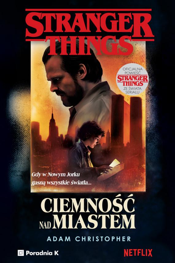 okładka Stranger Things. Ciemność nad miastemebook | EPUB, MOBI | Paulina Braiter, Adam Christopher