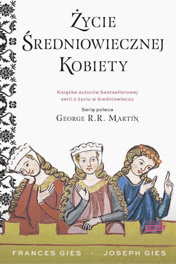 okładka Życie średniowiecznej kobietyebook | EPUB, MOBI | Frances Gies, Joseph Gies