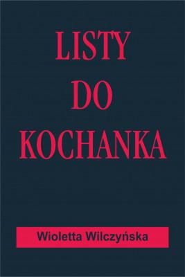 okładka Listy do kochanka, Ebook | Wioletta Wilczyńska